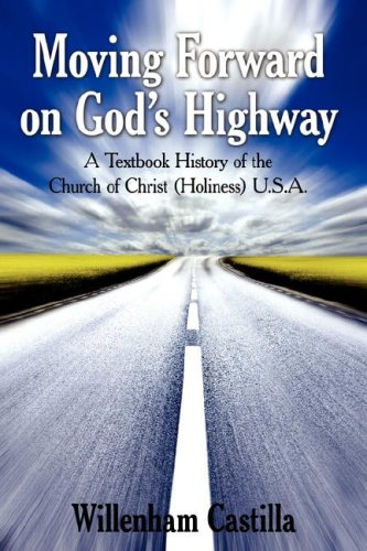 Moving Forward on God's Highway: A Textbook History of the Church of Christ (Holiness) U.S.A. 9781425999162
