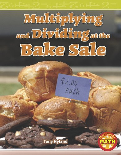 Multiplying and Dividing at the Bake Sale 9781429652445