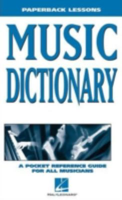 Music Dictionary: Paperback Lessons 9781423441106