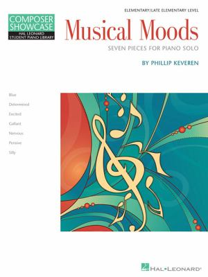 Musical Moods: Seven Pieces for Piano Solo: Elementary/Late Elementary Level