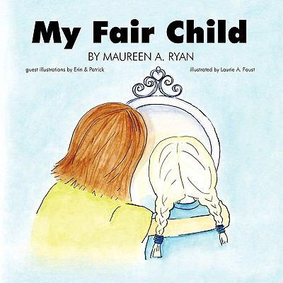 My Fair Child 9781425166779