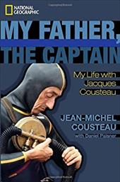 My Father, the Captain: My Life with Jacques Cousteau 6430892