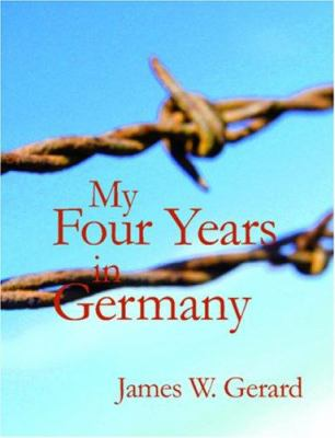 My Four Years in Germany 9781426422980