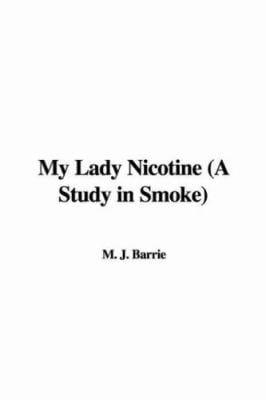 My Lady Nicotine (a Study in Smoke) 9781428049093