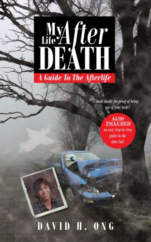 My Life After Death: A Guide to the Afterlife 9781425988104