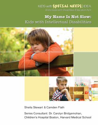 My Name Is Not Slow: Kids with Intellectual Disabilities 9781422217184
