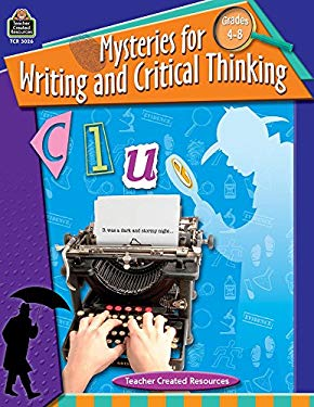 Mysteries for Writing and Critical Thinking, Grades 4-8 9781420630268
