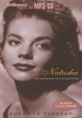 Natasha: The Biography of Natalie Wood 9781423301493