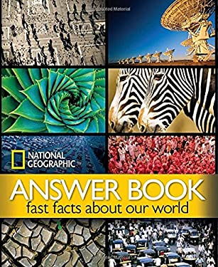 National Geographic Answer Book: Fast Facts about Our World 9781426203459