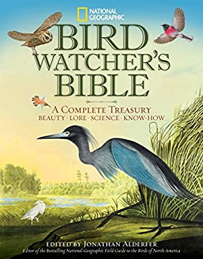 National Geographic Bird-Watcher's Bible: A Complete Treasury 9781426209642