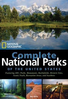 National Geographic Complete National Parks of the United States: Featuring 400+ Parks, Monuments, Battlefields, Historic Sites, Scenic Trails, Recrea 9781426205279
