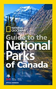National Geographic Guide to the National Parks of Canada 9781426208058