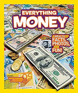 National Geographic Kids Everything Money: A Wealth of Facts, Photos, and Fun! 9781426310270