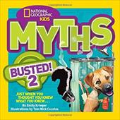 National Geographic Kids Myths Busted! 2: Just When You Thought You Knew What You Knew . . . 22127777