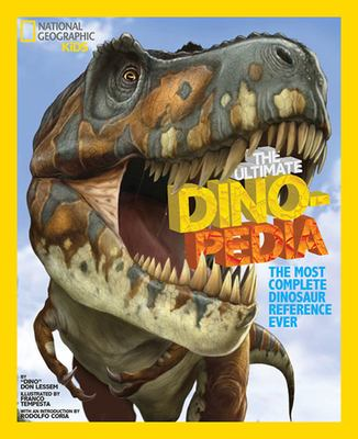 The Ultimate Dinopedia: The Most Complete Dinosaur Reference Ever 9781426301650