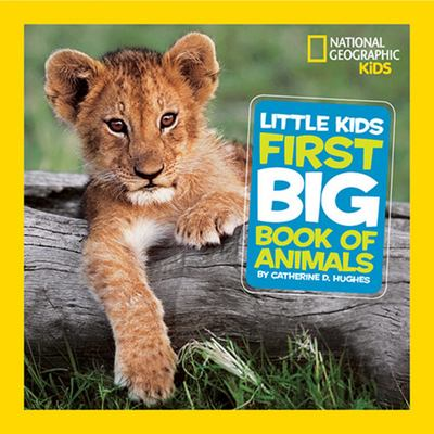 National Geographic Little Kids First Big Book of Animals 9781426307041