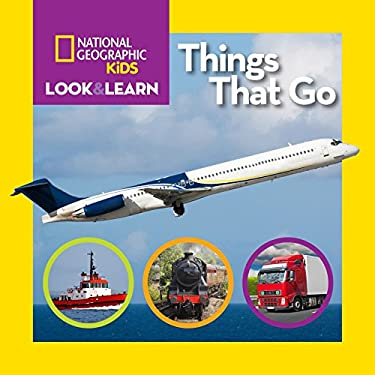 National Geographic Little Kids Look and Learn: Things That Go (Look & Learn)
