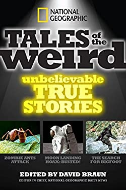 National Geographic Tales of the Weird: Unbelievable True Stories 9781426209659