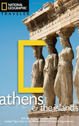National Geographic Traveler: Athens & the Islands 9781426208232