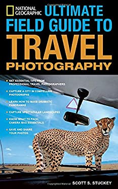 National Geographic Ultimate Field Guide to Travel Photography 9781426205163