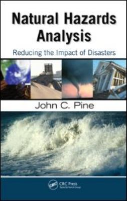 Natural Hazards Analysis: Reducing the Impact of Disasters 9781420070385