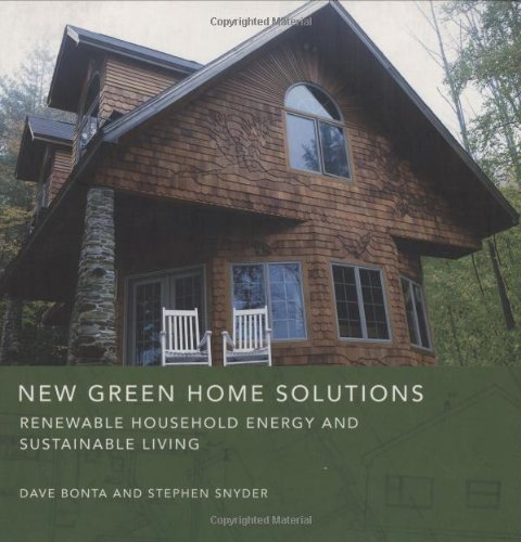 New Green Home Solutions: Renewable Household Energy and Sustainable Living 9781423603894