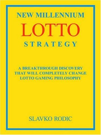 New Millennium Lotto Strategy: Breakthrough Discovery That Will Completely Change Lotto Gaming Philosophy 9781420817560