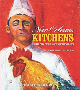 New Orleans Kitchens: Recipes from the Big Easy's Best Restaurants 9781423610014