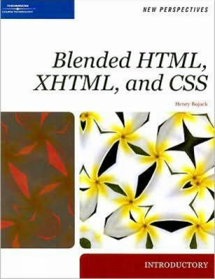 New Perspectives on Blended HTML, XHTML, and CSS: Introductory 9781423906513
