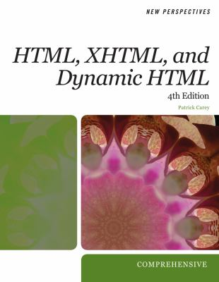 New Perspectives on HTML, XHTML, and Dynamic HTML: Comprehensive 9781423925439