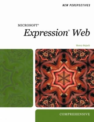 New Perspectives on Microsoft Expression Web, Comprehensive 9781423905974