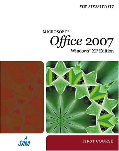 New Perspectives on Microsoft Office 2007, First Course, Windows XP Edition 9781423905776