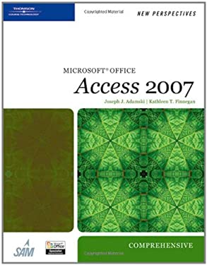 New Perspectives on Microsoft Office Access 2007: Comprehensive 9781423905899