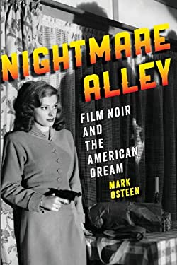 Nightmare Alley: Film Noir and the American Dream 9781421413884