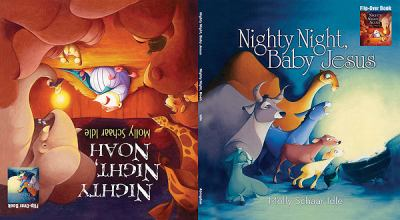 Molly Schaar Idle Flip Over Book: Nighty, Night, Noah and Nighty, Night, Baby Jesus 9781426756382