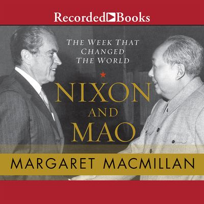 Nixon and Mao: The Week That Changed the World 9781428120518