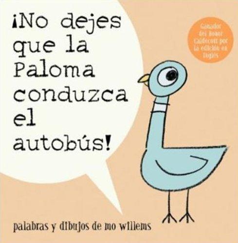 No Dejes Que la Paloma Conduzca el Autobus! = Do Not Let the Pigeon Drive the Bus! 9781423140528