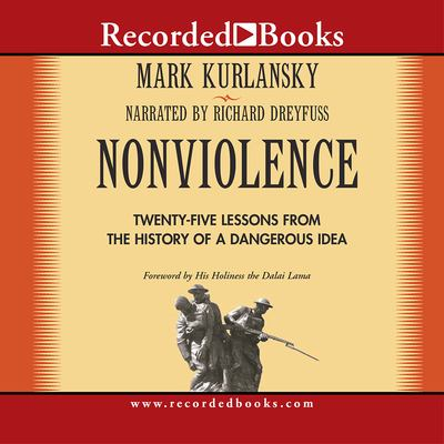 Nonviolence: 25 Lessons from the History of a Dangerous Idea 9781428110199