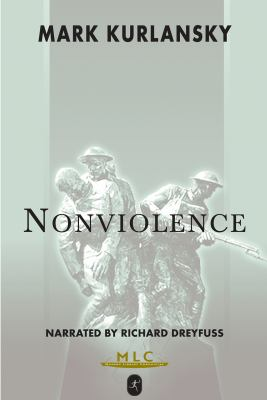 Nonviolence: Twenty-Five Lessons from the History of a Dangerous Idea 9781428113848