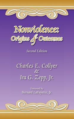 Nonviolence: Origins & Outcomes: Second Edition 9781425104252