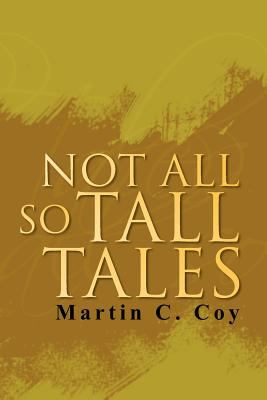 Not All So Tall Tales 9781425753047