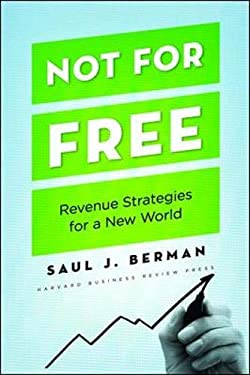 Not for Free: Revenue Strategies for a New World 9781422131671