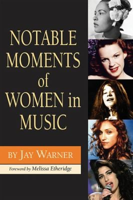 Notable Moments of Women in Music 9781423429517