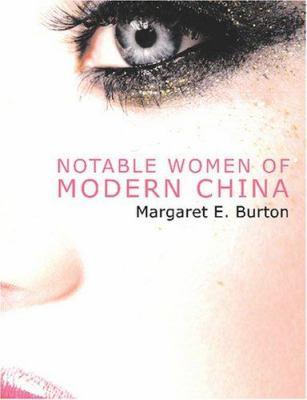 Notable Women of Modern China 9781426480812