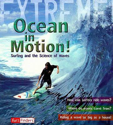 Ocean in Motion: Surfing and the Science of Waves 9781429631457