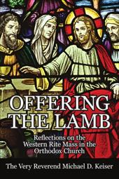 Offering the Lamb: Reflections on the Western Rite Mass in the Orthodox Church