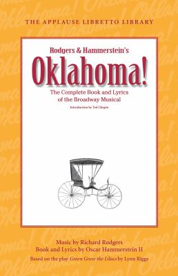 Oklahoma!: The Complete Book and Lyrics of the Broadway Musical 9781423490562