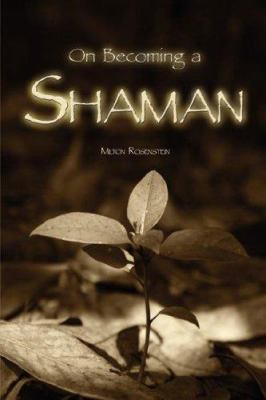 On Becoming a Shaman 9781424119486