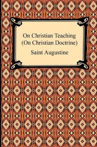 On Christian Teaching (on Christian Doctrine) 9781420934014