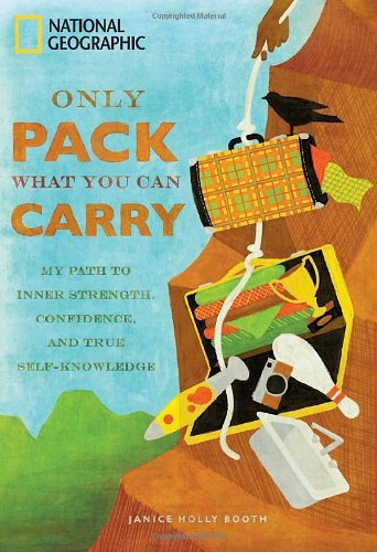 Only Pack What You Can Carry: My Path to Inner Strength, Confidence, and True Self-Knowledge 9781426207334